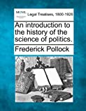 An introduction to the history of the science of Politics, Frederick Pollock, 1240174535