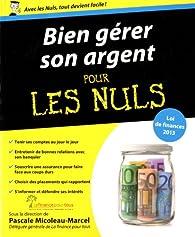 Bien gérer son argent pour les nuls par Pascale Micoleau-Marcel