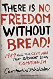 There Is No Freedom Without Bread!, Constantine Pleshakov, 0312655339