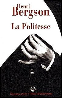 La politesse, et autres essais, Bergson, Henri