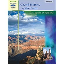 Grand Hymns of the Faith: 10 Expressive Arrangements of Favorite Hymns