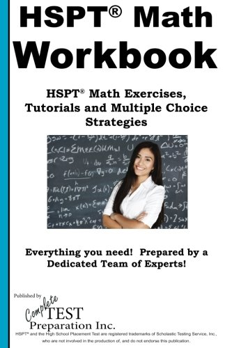 HSPT Math Workbook: HSPT® Math Exercises, Tutorials and Multiple Choice Strategies
