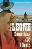 Sergio Leone, Christopher Frayling, 081664683X