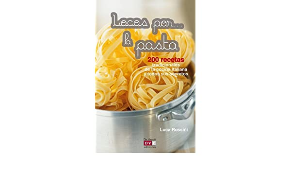 Amazon.com: Locos por... la pasta (Spanish Edition) eBook: Luca Rossini: Kindle Store