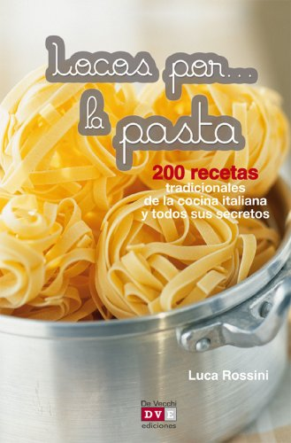 Locos por... la pasta (Spanish Edition) by [Rossini, Luca