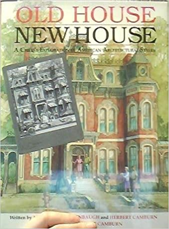 Old House New House A Child S Exploration Of American
