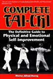Complete Tai-Chi, Alfred Huang, 0804818975