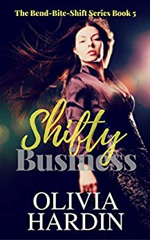 Shifty Business (The Bend-Bite-Shift Series Book 5 ...