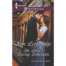 The Duke's Daring Debutante (Harlequin Historical Book 3)