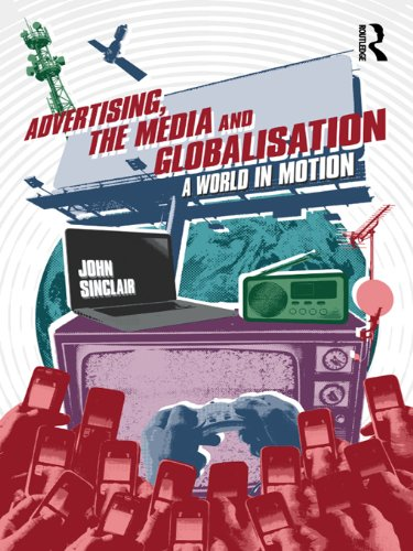 Download Advertising, the Media and Globalisation: A World in Motion Pdf