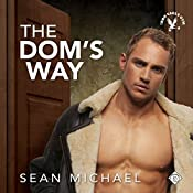 The Dom's Way: Iron Eagle Gym, Book 5 | Sean Michael