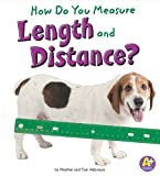 How Do You Measure Length and Distance?, Thomas K. Adamson and Heather Adamson, 1429644567