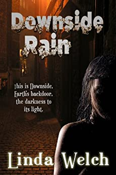 Downside Rain: Downside book one by [Welch, Linda]