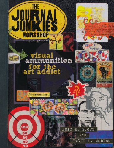 The Journal Junkies Workshop: Visual Ammunition for the Art ()