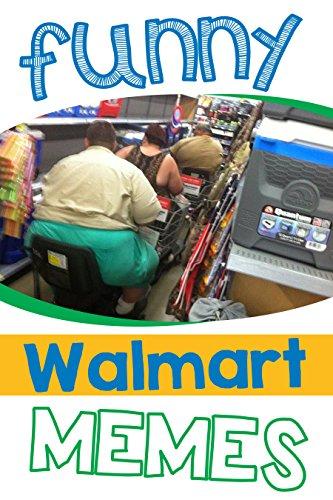 Memes: Funny Walmart Memes and Hilarious Jokes (LOL Memes