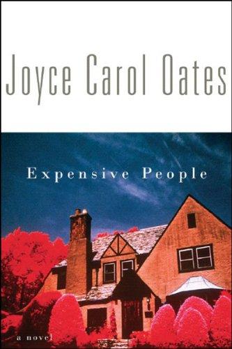 Expensive People: A Novel Joyce Carol Oates