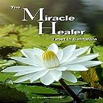 The Miracle Healer I Met in California | Pamelarocks