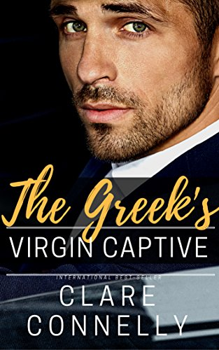The Greek's Virgin Captive: She was wrong for him in every way but one     (Evermore Book 2)