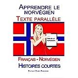 Apprendre le norvégien - Texte parallèle (Français - Norvégien) Histoires courtes (French Edition)