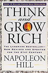 Think and Grow Rich: The Landmark Bestseller Now Revised and Updated for the 21st Century (Think and Grow Rich