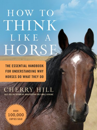 How to Think Like a Horse: The Essential Handbook for Understanding Why Horses Do What They Do cover