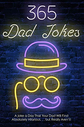 365 Dad jokes: A Joke a day that your dad will find absolutely hilarious…. but really aren't. | NEW COMEDY TRAILERS | ComedyTrailers.com