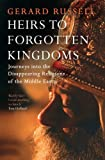 Heirs to Forgotten Kingdoms by Gerard Russell (September 10, 2015) Paperback