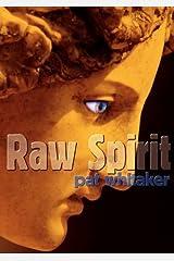 Raw Spirit by Pat Whitaker (2010-08-05) Paperback