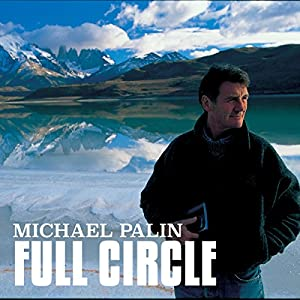 Michael Palin: Full Circle Audiobook