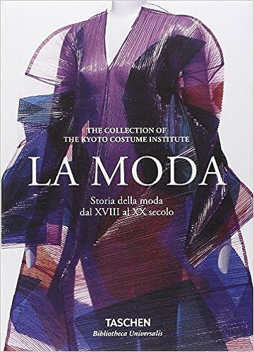1952104eb5b7 Amazon.it: La moda. Storia della moda dal XVIII al XX secolo. Ediz.  illustrata - - Libri