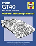 Ford GT40 Manual: An Insight into Owning, Racing and Maintaining Ford's Legendary Sports Racing Car