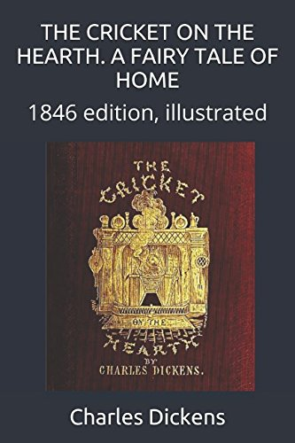 THE CRICKET ON THE HEARTH. A FAIRY TALE OF HOME: 1846 edition, (A Cricket On The Hearth)
