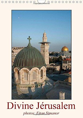 Read Online Divine Jerusalem 2015: Jerusalem, une ville trois fois sainte (Calvendo Foi) (French Edition) pdf