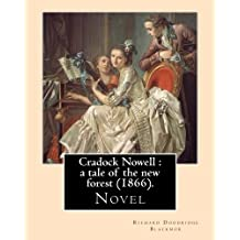 Cradock Nowell : a tale of the new forest (1866). By: Richard Doddridge Blackmor: Set in the New Forest and in London, it follows the fortunes of ... death of Cradock's twin brother Clayton.