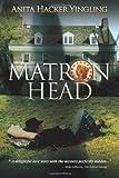 Matron Head, Anita Yingling, 1475174330