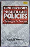 Controversies in Health Care Policies : Challenges to Practice, Marinker, Marshall, 0727908944