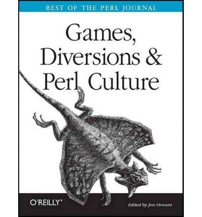 Read Online [(Games, Diversions and Perl Culture: Best of the Perl Journal )] [Author: Jon Orwant] [Jun-2003] ebook