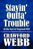 Stayin' Outta' Trouble, Crawford Webb, 1448945275