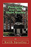 img - for Provincial Eye: The Short Stories book / textbook / text book