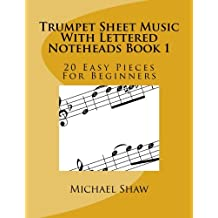 Trumpet Sheet Music With Lettered Noteheads Book 1: 20 Easy Pieces For Beginners (Volume 1)