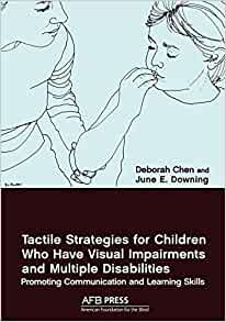 Tactile Strategies for Children Who Have Visual Impairments