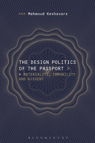 Book cover from The Design Politics of the Passport: Materiality, Immobility and Dissent by Mahmoud Keshavarz