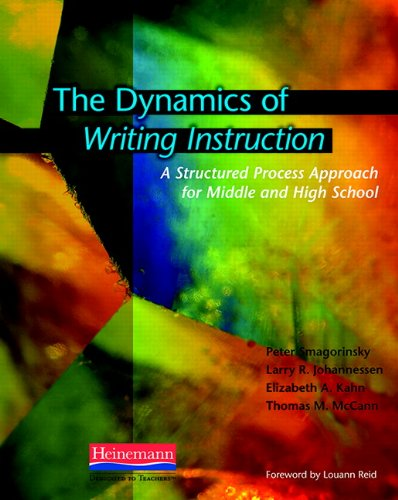 The Dynamics of Writing Instruction: A Structured Process Approach for Middle and High School