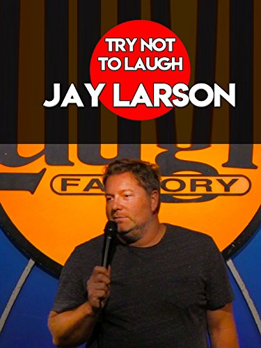 Try Not To Laugh - Jay Larson