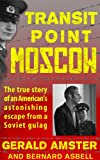 img - for Transit Point Moscow: The True Story of an American's Imprisonment in a Soviet Gulag and His Astonishing Escape book / textbook / text book