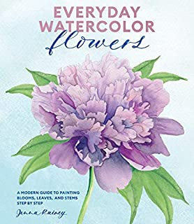 Book Cover: Everyday Watercolor Flowers: A Modern Guide to Painting Blooms, Leaves, and Stems Step by Step