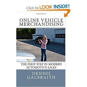 Online Vehicle Merchandising: The First Step in Modern Automotive Sales Dennis Galbraith and Jennifer Renno