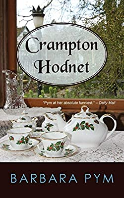 Crampton Hodnet: Amazon.co.uk: Pym, Barbara: 9781603811767: Books