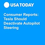Consumer Reports: Tesla Should Deactivate Autopilot Steering | Nathan Bomey