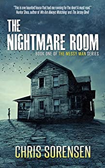 The Nightmare Room (The Messy Man Series Book 1) by [Sorensen, Chris]